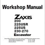 Hitachi ZAXIS ZX200 225USR 225US 230 270 Workshop Manual