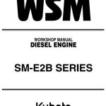 Kubota SM-E2B Series Diesel Engine Workshop Manual