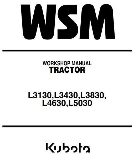 Kubota L3130,L3430,L3830, L4630,L5030 Tractor Workshop Manual
