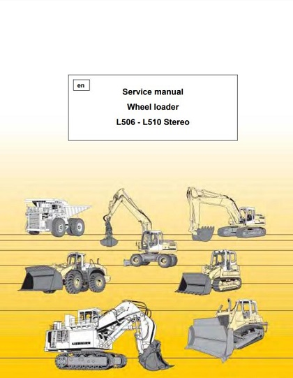 Liebherr L506 - L510 Stereo Wheel Loader Service Manual