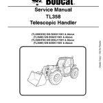 Bobcat TL358-TL358DCW, TL358D, TL358HCW, TL358H Telescopic Handler Service Manual