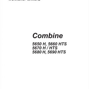 Deutz Fahr 5650 H, 5660 HTS, 5670 H, 5670 HTS, 5680 H, 5690 HTS Combine Workshop Manual