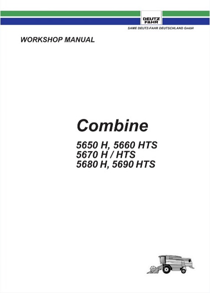 Deutz Fahr 5650 H, 5660 HTS, 5670 H, 5670 HTS, 5680 H, 5690 HTS Combine Workshop Manual