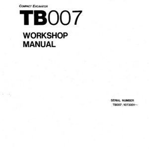 Takeuchi TB007 Compact Excavator Workshop Manual
