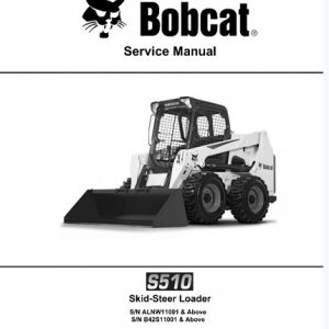 Bobcat S510 Skid - Steer Loader Service Repair Manual