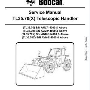Bobcat TL35.70, TL35.70X Telescopic Handler Service Manual